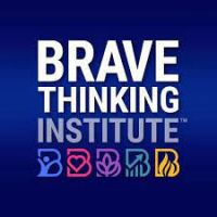 The Brave Thinking Institute™